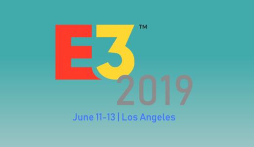【E3 2019】世界的ゲーム展示会「E3」今後の日程スケジュールと配信先をチェックしよう!