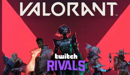 【VALORANT(ヴァロラント)】Twitch Rivals大会開催!日本の優勝チームは「BAKEMON」